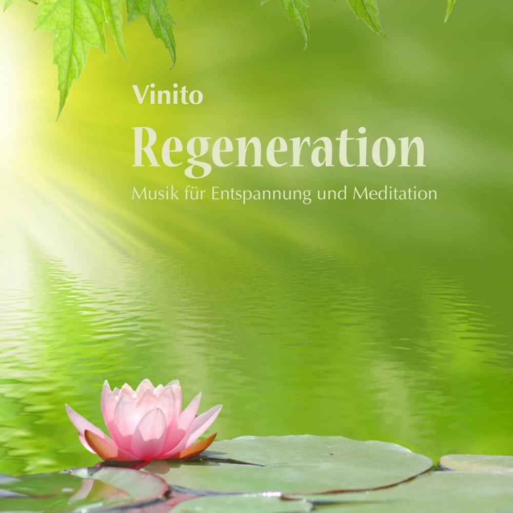 Regeneration: Musik für Entspannung und Meditation